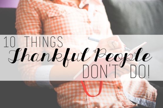 10 things thankful people don't do